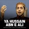 Ya Hussain Abn E Ali