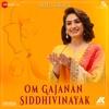 Om Gajanan Siddhivinayak Single