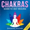 Chakra Healing: The Complete Guide to Chakras and Self Healing Tips for Beginners Such as Third Eye Awakening, Kundalini Yoga and Energy Healing (Unabridged) AudioBook Download