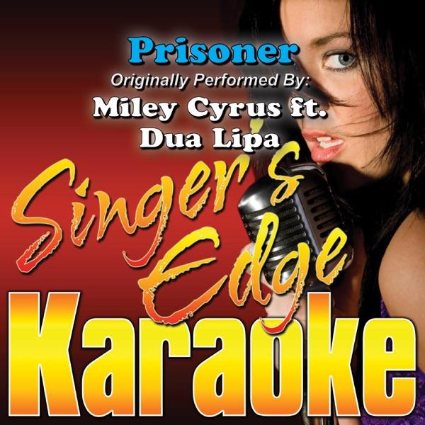 Miley Cyrus Ft. Dua Lipa - Prisoner