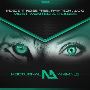 Indecent Noise & Raw Tech Audio - Most Wanted & Places - EP