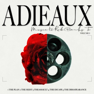 ADIEAUX - The Heist feat. Justin Starling & Brooke Simpson