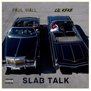 Paul Wall & Lil' Keke – Slab Talk [iTunes Plus AAC M4A]