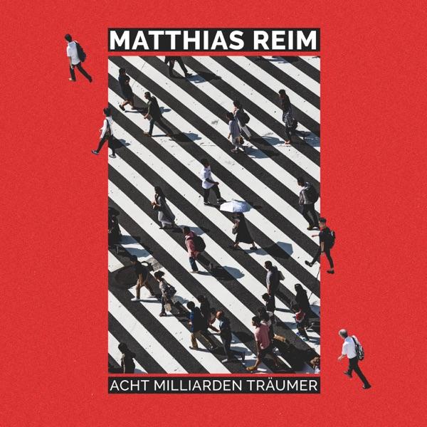 Matthias Reim mit Acht Milliarden Träumer