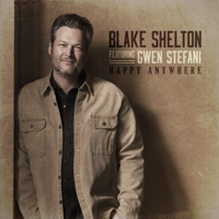 Download lagu Blake Shelton - Happy Anywhere (feat. Gwen Stefani)