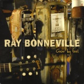 Ray Bonneville - I Am The Big Easy