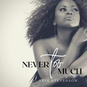 Erin Stevenson - Never Too Much