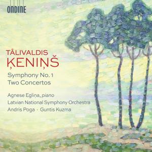 Latvian National Symphony Orchestra - Ķeniņš: Symphony No. 1 & 2 Concertos