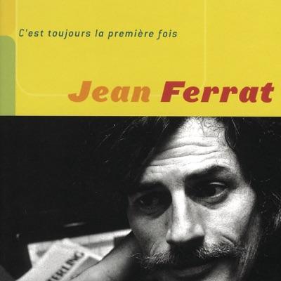 C'est toujours la première fois - Jean Ferrat