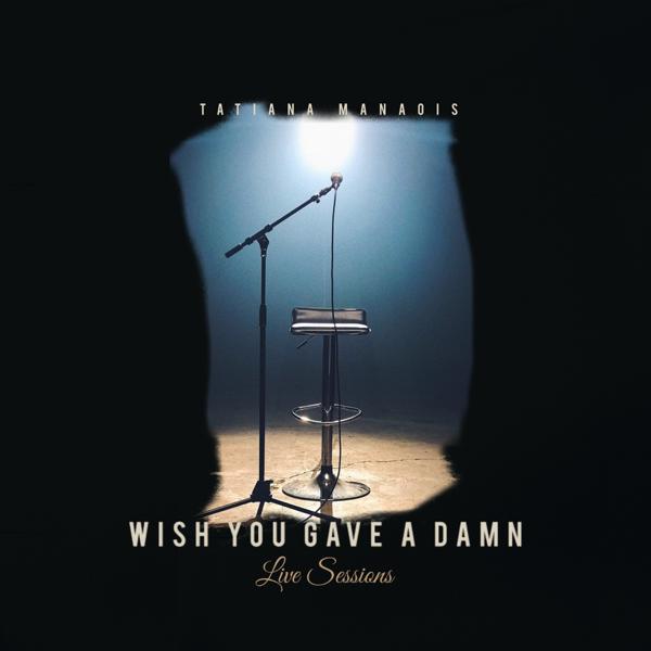 Wish You Gave a Damn - Single by Tatiana Manaois