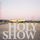 Pillow Queens - Holy Show