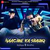 Naachne Ka Shaunq - Raftaar & Brodha V mp3