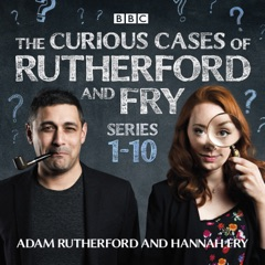 The Curious Cases of Rutherford and Fry: Series 1-10
