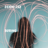 Denim Lee - Boring  artwork