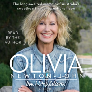 Don't Stop Believin' (Unabridged) - Olivia Newton-John audiobook, mp3