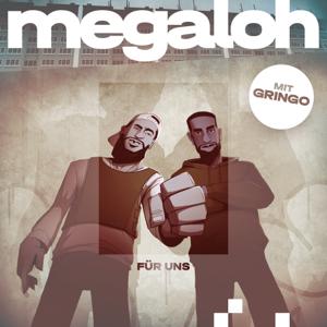 Megaloh & Gringo - Für uns