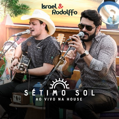 Sétimo Sol: Ao Vivo Na House - Israel & Rodolffo