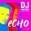 Echo DJ Antoine vs Mad Mark Bassline Remix Single