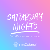 Saturday Nights (Originally Performed by Khalid) [Piano Karaoke Version]