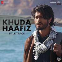 Khuda Haafiz - Title Track (From