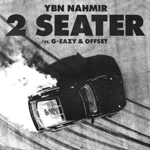 YBN Nahmir - 2 Seater feat. G-Eazy & Offset
