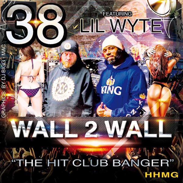 Wall 2 Wall (feat. Lil Wyte) - Single