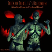 Chris Wauben - Trick or Treat It's Halloween (Zombies Come to Feed and Breed)