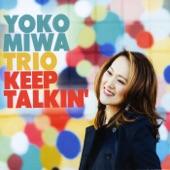 Yoko Miwa Trio - Sunshine Follows the Rain