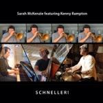 Sarah McKenzie - Schneller! (feat. Kenny Rampton)
