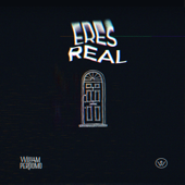 Eres Real - William Perdomo