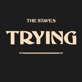 The Staves - Trying