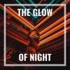 The Glow of Night