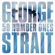 50 Number Ones - George Strait - George Strait