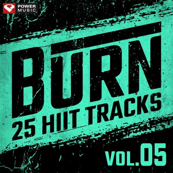BURN - 25 HIIT Tracks Vol. 5 (Tabata Tracks 20 Sec Work and 10 Sec Rest Cycles)