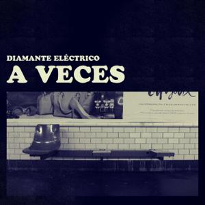 Diamante Eléctrico - A Veces
