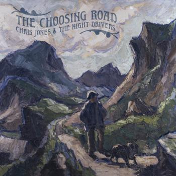 Chris Jones & The Night Drivers The Choosing Road music review