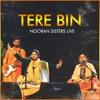 Tere Bin Nooran Sisters Live Single