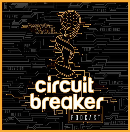 Cover image of Circuit Breaker! - The Awards, Film, & TV Podcast