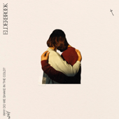 Why Do We Shake In The Cold? Deluxe Album  - Elderbrook
