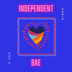 Independent Bae (Remastered)