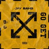 GO GET - Jay Bahd