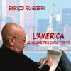 Enrico Ruggeri - L'America (Canzone per Chico Forti) artwork