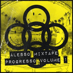 ALESSO MIXTAPE - PROGRESSO VOLUME 1 - Single Mp3 Download
