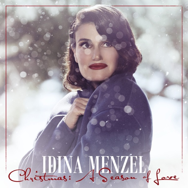 Idina Menzel - Christmas: A Season of Love (Deluxe  Edition)