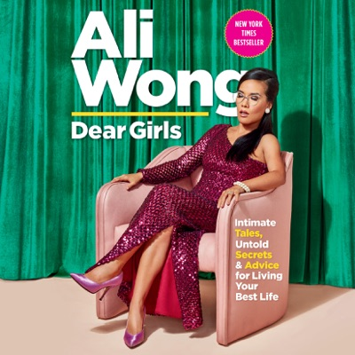 Dear Girls: Intimate Tales, Untold Secrets & Advice for Living Your Best Life (Unabridged)