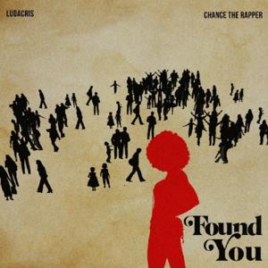 Ludacris & Chance the Rapper - Found You