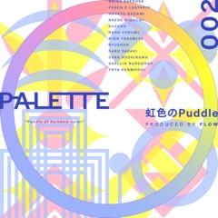 PALETTE 002 - 虹色のPuddle - EP