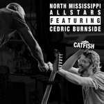 North Mississippi Allstars - Catfish (feat. Cedric Burnside)