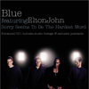 Blue & Elton John - Sorry Seems to Be the Hardest Word (Radio Edit) обложка