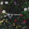 Go Tell Her Now (Acoustic) - Single, Tom Odell
